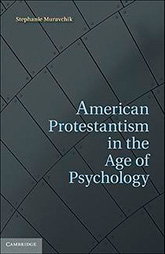 """American Protestantism in the Age of Psychology"" book cover"